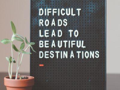 Schwere Wege haben schöne Ziele